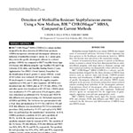 Detection of Methicillin-Resistant Staphylococcus aureus Using a New Medium, BBL™ CHROMagar™ MRSA, Compared to Current Methods